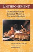 Enthronement: The Recognition of the Reincarnate Masters of Tibet and the Himalayas 1559390832 Book Cover