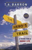 The Hero's Trail: A Guide for a Heroic Life 0142407607 Book Cover