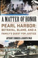 A Matter of Honor: Pearl Harbor: Betrayal, Blame, and a Family's Quest for Justice 0062497014 Book Cover