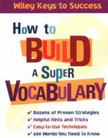 How to Build a Super Vocabulary (Wiley Keys to Success) 0471431575 Book Cover