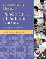 Clinical Skills Manual for Principles of Pediatric Nursing: Caring for Children 0132625342 Book Cover