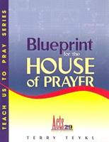 Blueprint for the House of Prayer 1578920434 Book Cover