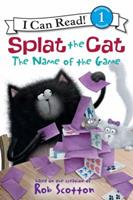 Splat the Cat: The Name of the Game 0062090143 Book Cover