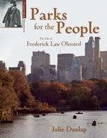 Parks for the People: The Life of Frederick Law Olmsted 0876148240 Book Cover