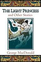 The Light Princess and Other Fairy Stories 0802818617 Book Cover
