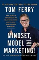 Mindset, Model and Marketing!: The Proven Strategies to Transform and Grow Your Real Estate Business 1544500416 Book Cover