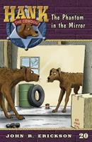 Hank The Cowdog #20:  The Phantom In The Mirror 0877192324 Book Cover