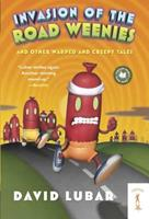 Invasion of the Road Weenies: and Other Warped and Creepy Tales 0765314479 Book Cover