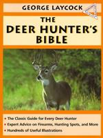 The Deer Hunter's Bible: A Complete Guide to Hunting Deer 0385199856 Book Cover