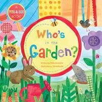 Who's In The Garden? 1846864038 Book Cover