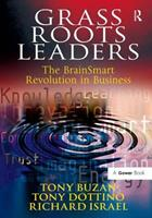 Grass Roots Leaders: The Brainsmart Revolution in Business 0566088029 Book Cover