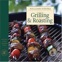 Grilling & Roasting (Best of Williams-Sonoma Lifestyles)