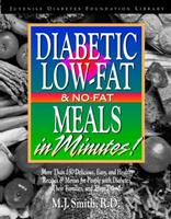 Diabetes Low-Fat and No-Fat Meals in Minutes: More Than 250 Delicious, Easy, and Healthy Recipes & Menus for People with Diabetes, Their Families, and Their Friends 1565611586 Book Cover