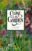 Come to the Garden: An Invitation to Serenity 0837825024 Book Cover