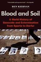 Blood and Soil: A World History of Genocide and Extermination from Sparta to Darfur 0300144253 Book Cover