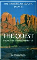The Quest : In Pursuit of te Ultimate Mastery (The Mysteries of Sedona, Book III) (The Mysteries of Sedona, Book III) 0962274828 Book Cover