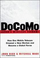 DoCoMo--Japan's Wireless Tsunami: How One Mobile Telecom Created a New Market and Became a Global Force 0814407536 Book Cover