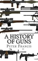 A History of Guns 1496155475 Book Cover