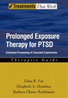 Prolonged Exposure Therapy for PTSD: Emotional Processing of Traumatic Experiences Therapist Guide (Treatments That Work.) 0195308506 Book Cover