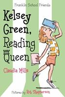 Kelsey Green, Reading Queen 0374374856 Book Cover