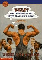 Help, I'm Trapped in My Gym Teacher's Body 0590679872 Book Cover