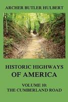 Historic Highways of America: Volume 10: The Cumberland Road 3849674932 Book Cover