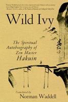Wild Ivy: The Spiritual Autobiography of Zen Master Hakuin 1570627703 Book Cover