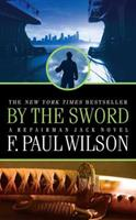 By the Sword: A Repairman Jack Novel 0765317079 Book Cover