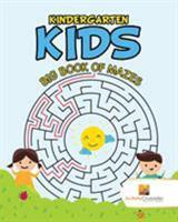 Kindergarten Kids: Big Book of Mazes 0228221358 Book Cover