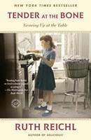 Tender at the Bone: Growing Up at the Table 0812981111 Book Cover