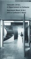 Immeuble 24 N.C. Et Appartement Le Corbusier. Apartment Block 24 N.C. and Le Corbusier's Home 3764354321 Book Cover