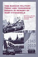 The Russian Military Today and Tomorrow: Essays in Memory of Mary Fitzgerald 1475059558 Book Cover
