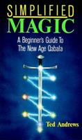 Simplified Magic: A Beginner's Guide to the New Age Quabala (Llewellyn's New Age) 087542015X Book Cover