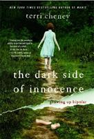 The Dark Side of Innocence: Growing Up Bipolar 161793139X Book Cover