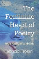 The Feminine Heart of Poetry: Poets Unite Worldwide 1723736155 Book Cover