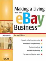 Making a Living from Your eBay Business (2nd Edition) 0789733668 Book Cover