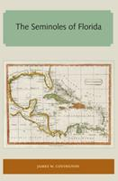 The Seminoles of Florida (Florida and the Caribbean Open Books Series) 194737236X Book Cover