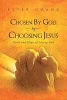 Chosen by God by Choosing Jesus: Faith and Hope of Loving God 1635759439 Book Cover