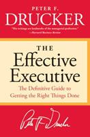 The Effective Executive: The Definitive Guide to Getting the Right Things Done (Harperbusiness Essentials) 0887306128 Book Cover