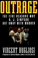 Outrage: The Five Reasons Why O.J. Simpson Got Away with Murder 0440223822 Book Cover
