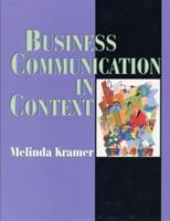 Business Communication in Context: Principles and Practice 0134843614 Book Cover