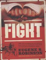 Fight: Or, Everything You Ever Wanted to Know About Ass-Kicking but Were Afraid You'd Get Your Ass Kicked for Asking