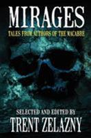 Mirages: Tales From Authors of the Macabre 1617208442 Book Cover