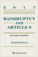 Bankruptcy and Article 9 2017 Statutory Supplement 1454882441 Book Cover