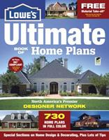 Lowe's Ultimate Book of Home Plans 1580115616 Book Cover