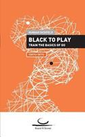 Black to Play! 3940563765 Book Cover