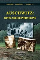 Auschwitz: Open-Air Incinerations 1591481589 Book Cover