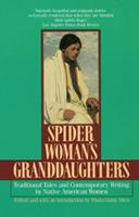 Spiderwoman's Granddaughters: Traditional Tales and Contemporary Writing by Native American Women