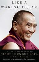 Like a Waking Dream: The Autobiography of Geshe Lhundub Sopa 0861713133 Book Cover