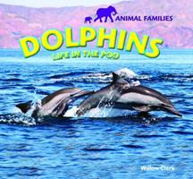 Dolphins: Life in the Pod 1448831261 Book Cover
